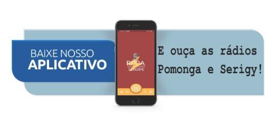 App RPCA Sergipe: O melhor caminho para acessar às web's rádios Pomonga e Serigy