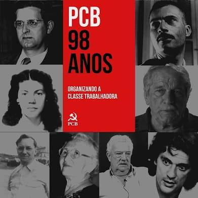 PCB: 98 anos de lutas!l - Um Partido forjado e temperado nas lutas do nosso povo e da classe trabalhadora