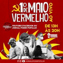 É NECESSÁRIO CONSTRUIR UM PRIMEIRO DE MAIO VERMELHO E REORGANIZAR A CLASSE TRABALHADORA!