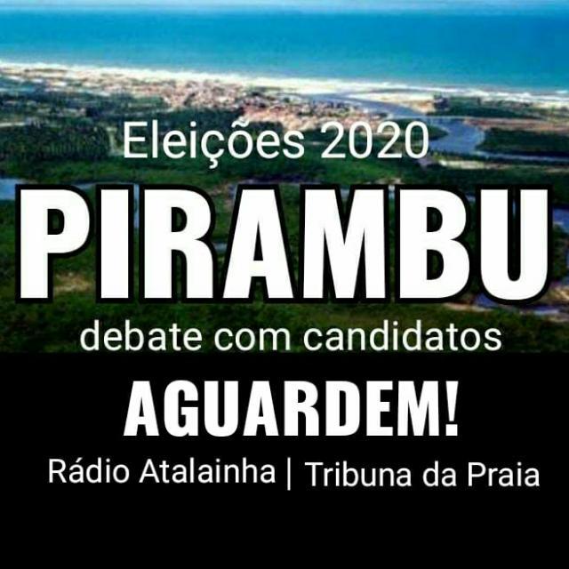 ELEIÇÕES 2020: 1° Debate com os prefeituráveis em Pirambu – Data: 06 de Novembro de 2020
