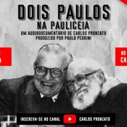 Estreia do Audiodocumentário: Dois Paulos na Paulicéia